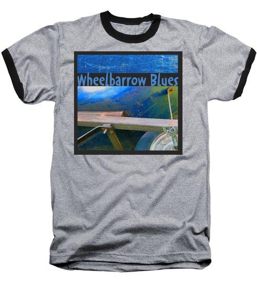 Baseball T-Shirt featuring the photograph Wheelbarrow Blues 1 by Brooks Garten Hauschild