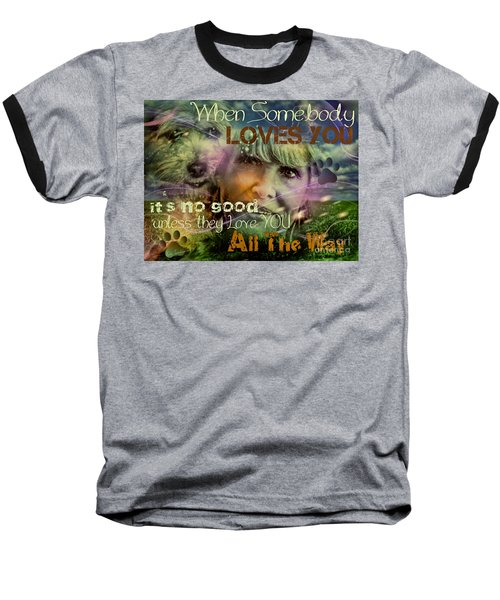 Baseball T-Shirt featuring the digital art When Somebody Loves You - 3 by Kathy Tarochione