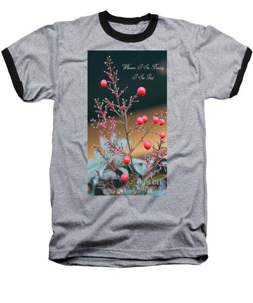 Whenever I See Beauty Baseball T-Shirt