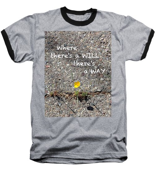 Where There's A Will There's A Way Baseball T-Shirt by Kume Bryant