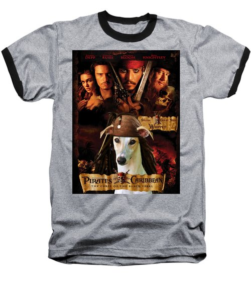 Whippet Art - Pirates Of The Caribbean The Curse Of The Black Pearl Movie Poster Baseball T-Shirt