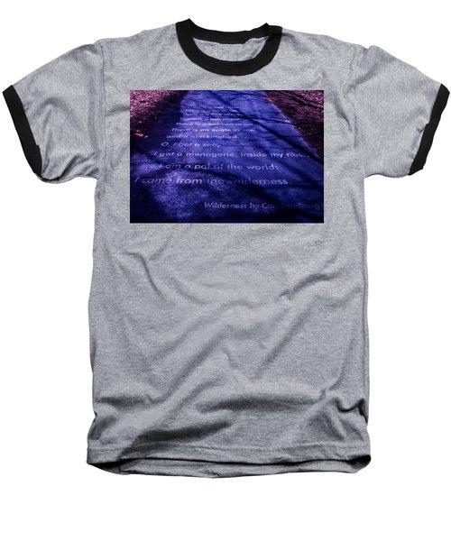 Wilderness - Carl Sandburg Baseball T-Shirt