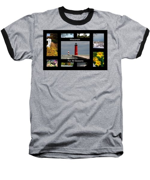 Baseball T-Shirt featuring the photograph Wisconsin For All Seasons by Kay Novy
