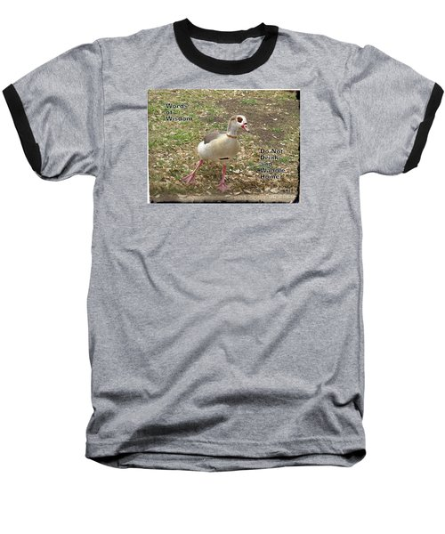 Baseball T-Shirt featuring the photograph Words Of Wisdom - Do Not Drink And by Ella Kaye Dickey