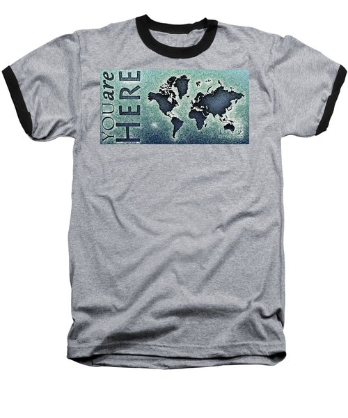 World Map You Are Here Novo In Black And Blue Baseball T-Shirt by Eleven Corners