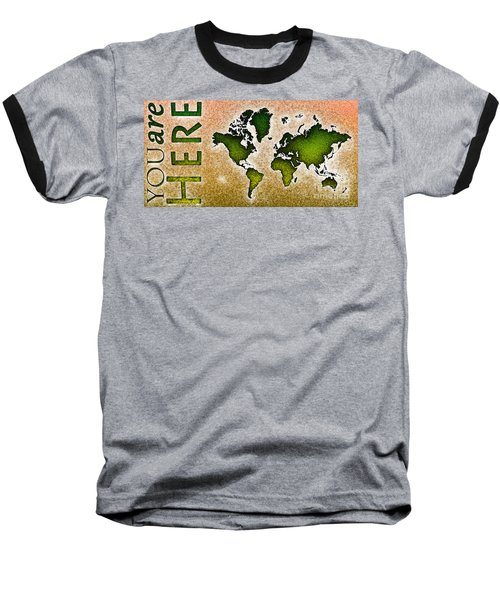 World Map You Are Here Novo In Green And Orange Baseball T-Shirt