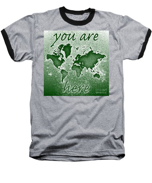 World Map You Are Here Novo In Green Baseball T-Shirt by Eleven Corners