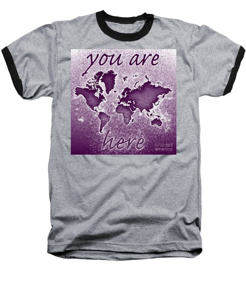 World Map You Are Here Novo In Purple Baseball T-Shirt by Eleven Corners