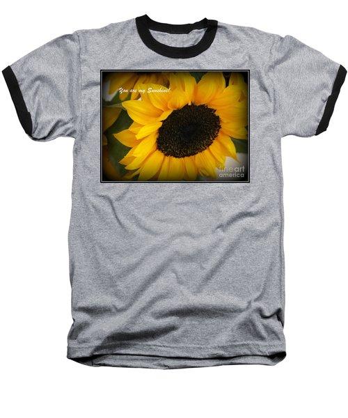 You Are My Sunshine - Greeting Card Baseball T-Shirt