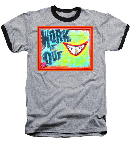 You Better Work It Out Baseball T-Shirt