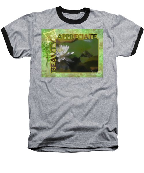 Appreciating Beauty Baseball T-Shirt by Smilin Eyes  Treasures