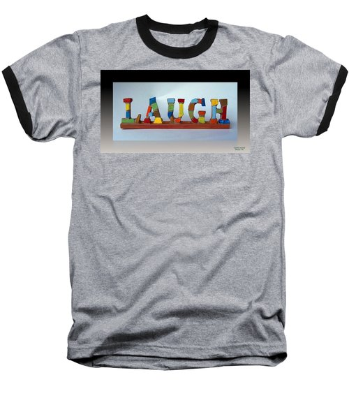 Baseball T-Shirt featuring the mixed media Laugh by Cynthia Amaral