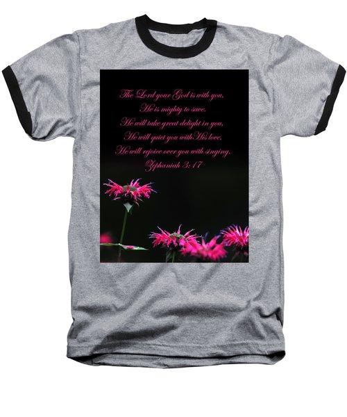 Baseball T-Shirt featuring the photograph Bee Balm And Bible Verse by Randall Branham