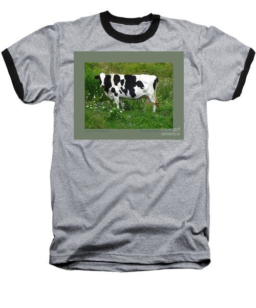 Cow In The Flowers Baseball T-Shirt by Patricia Overmoyer