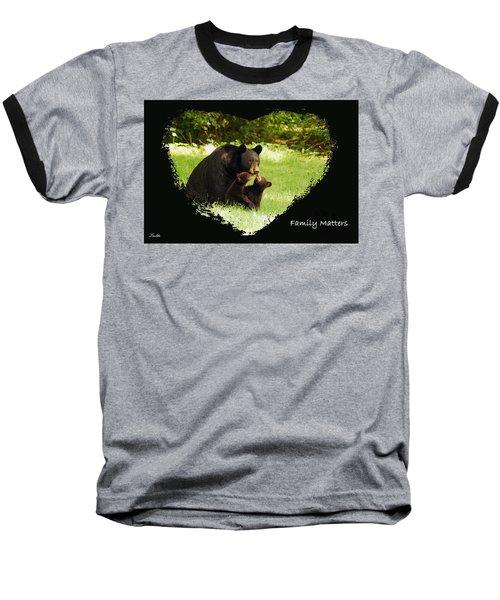 Family Matters Baseball T-Shirt