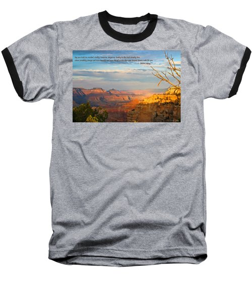 Grand Canyon Splendor - With Quote Baseball T-Shirt