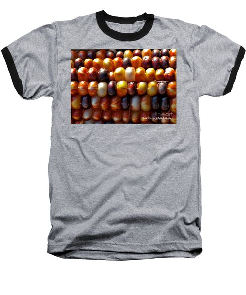 Baseball T-Shirt featuring the photograph Indian Corn by Barbara McMahon
