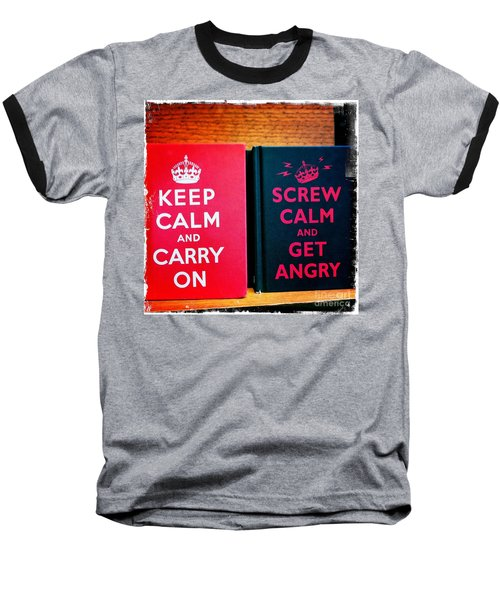 Baseball T-Shirt featuring the photograph Keep Calm And Carry On by Nina Prommer
