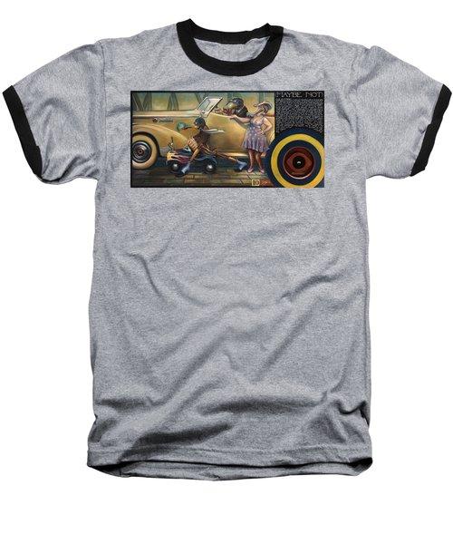 Maybe Maybe Not Baseball T-Shirt