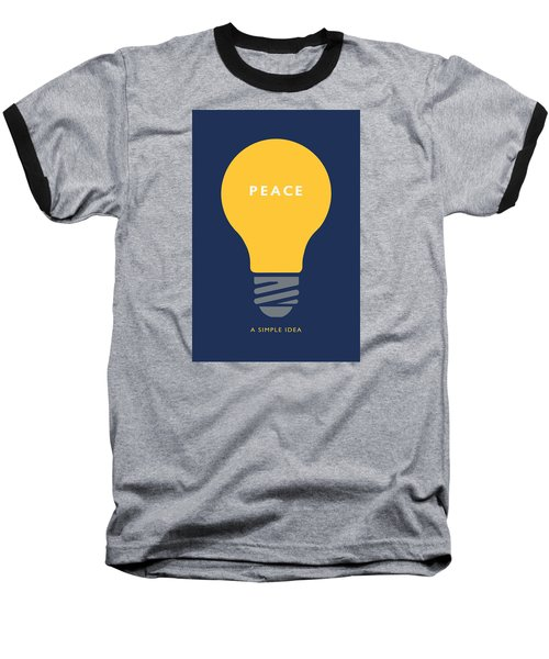 Peace A Simple Idea Baseball T-Shirt