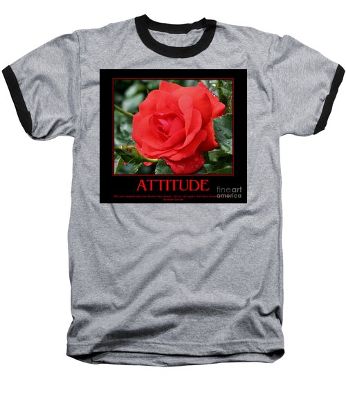 Baseball T-Shirt featuring the photograph Red Rose Attitude by Smilin Eyes  Treasures