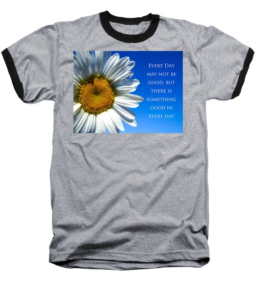 Baseball T-Shirt featuring the photograph Something Good by Julia Wilcox