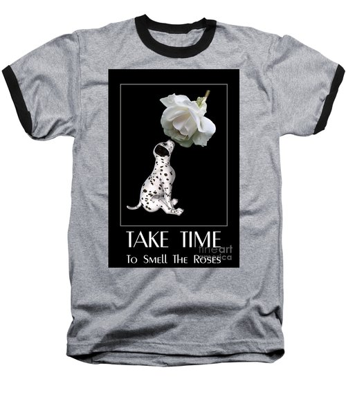 Baseball T-Shirt featuring the digital art Take Time To Smell The Roses by Smilin Eyes  Treasures