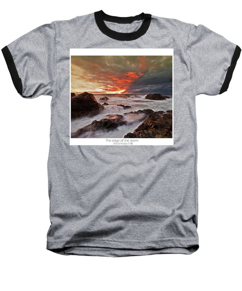 Baseball T-Shirt featuring the photograph The Edge Of The Storm by Beverly Cash
