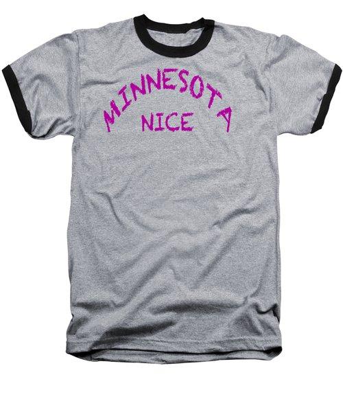 Minnesota Nice Baseball T-Shirt