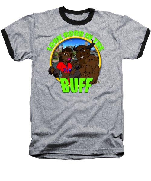 01 Look Good In The Buff Baseball T-Shirt by Michael Frank Jr