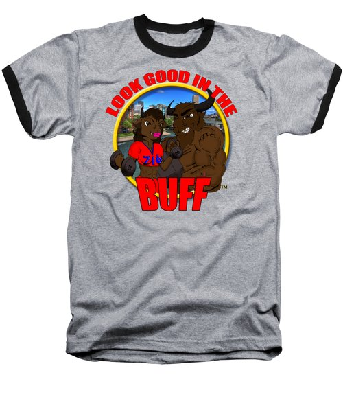 011 Look Good In The Buff Baseball T-Shirt by Michael Frank Jr