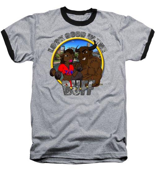 03 Look Good In The Buff Baseball T-Shirt by Michael Frank Jr