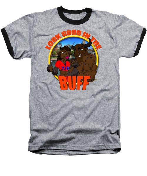 07 Look Good In The Buff Baseball T-Shirt by Michael Frank Jr