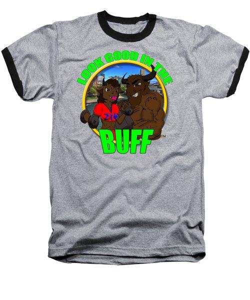 08 Look Good In The Buff Baseball T-Shirt by Michael Frank Jr