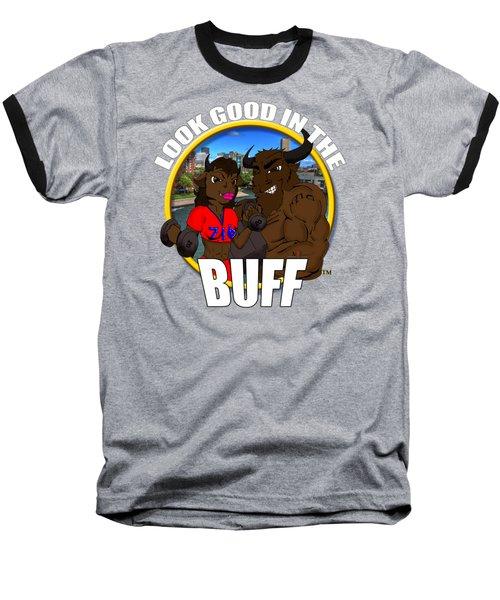 013 Look Good In The Buff Baseball T-Shirt by Michael Frank Jr