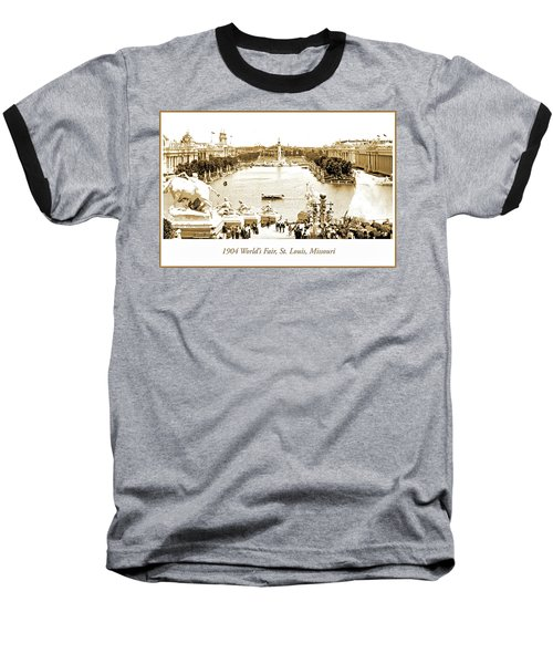 1904 World's Fair, Grand Basin View From Festival Hall Baseball T-Shirt