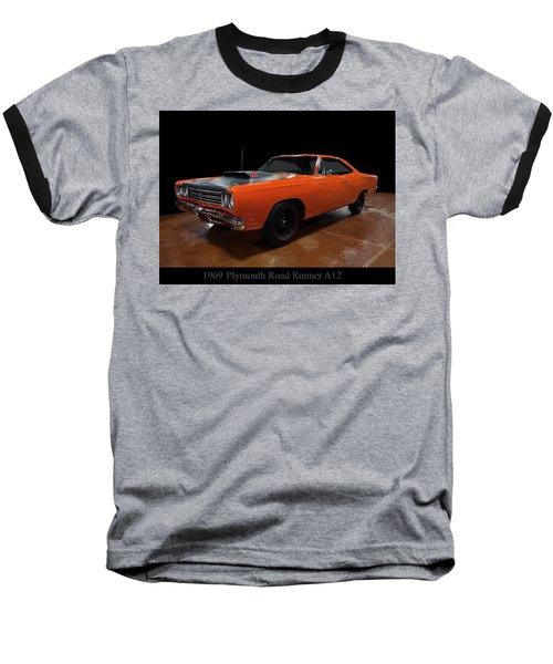 1969 Plymouth Road Runner A12 Baseball T-Shirt