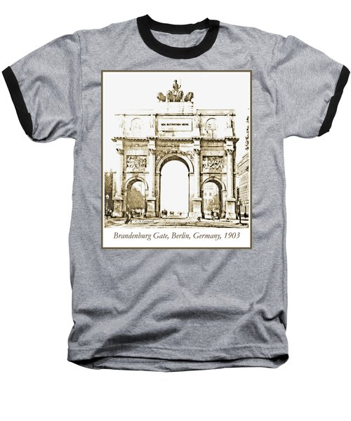 Brandenburg Gate, Berlin Germany, 1903, Vintage Image Baseball T-Shirt