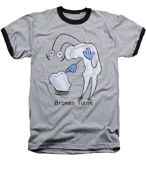 Broken Tooth  Baseball T-Shirt