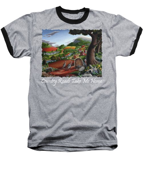 Country Roads Take Me Home T Shirt - Turkeys In The Hills Country Landscape 2 Baseball T-Shirt