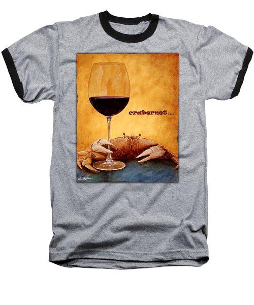 Crabernet... Baseball T-Shirt