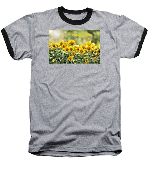 Baseball T-Shirt featuring the photograph Earth Laughs In Flowers by Lila Fisher-Wenzel