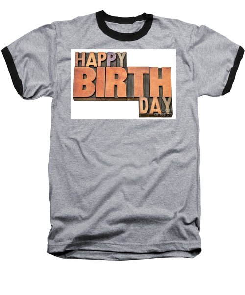 Happy Birthday Word Abstract In Wood Type  Baseball T-Shirt