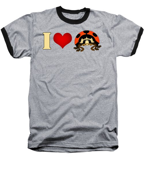 I Love Ladybugs Baseball T-Shirt by Sarah Greenwell
