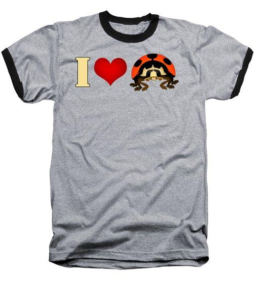 I Love Ladybugs Baseball T-Shirt