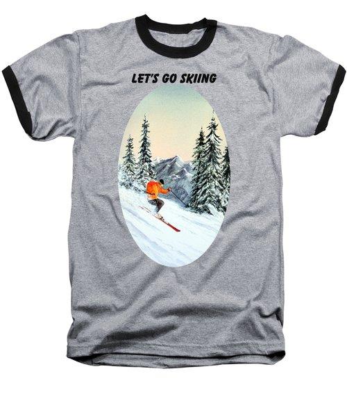 Let's Go Skiing Baseball T-Shirt