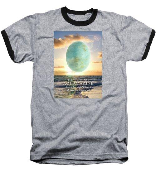 March Birthstone Aquamarine Baseball T-Shirt