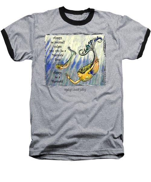 Mermaid Baseball T-Shirt by W Gilroy