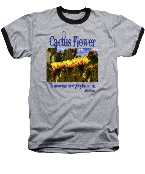 Prickly Pear Cactus Flowers Baseball T-Shirt by Roger Passman
