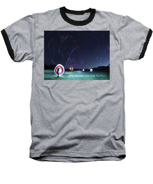 Real Golfers Even Golf At Night Baseball T-Shirt by Andrew Nourse